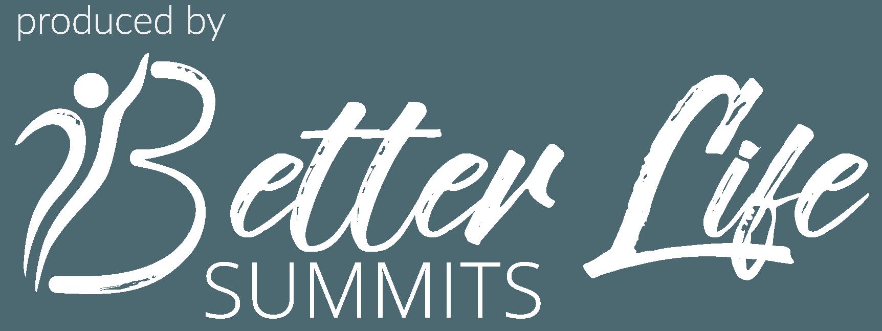 better life summits